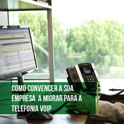 Como Convencer a Sua Empresa a Migrar Para a Telefonia Voip