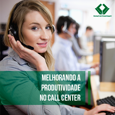Melhorando a Produtividade no Call Center