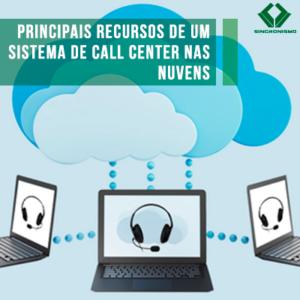 Principais Recursos de um Sistema Call Center nas Nuvens