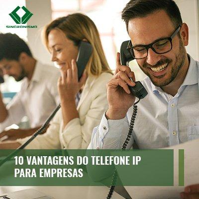 10 Vantagens do Telefone IP Para Empresas