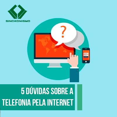5 Dúvidas Sobre a Telefonia Pela Internet