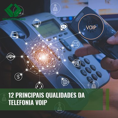 12 Principais Qualidades da Telefonia Voip