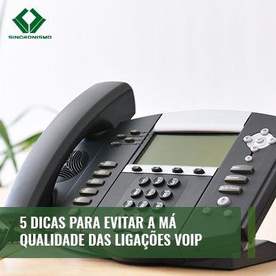 5 Dicas Para Evitar a Má Qualidade das Ligações VOIP