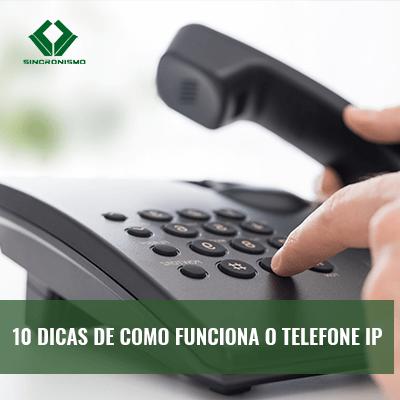 10 Dicas de Como Funciona o Telefone IP