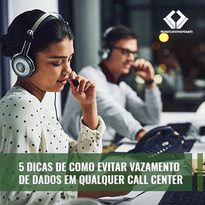 5 Dicas de Como Evitar Vazamento de Dados em Qualquer Call Center