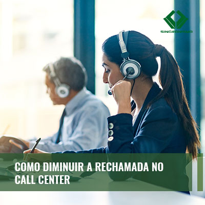 Como Diminuir a Rechamada no Call Center