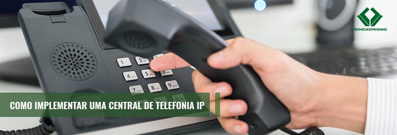 Como Implementar uma Central de Telefonia IP