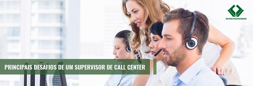 Principais Desafios de um Supervisor de Call