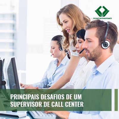 Principais Desafios de um Supervisor de Call Center