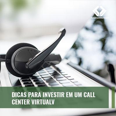 Porque investir em um Call Center virtual