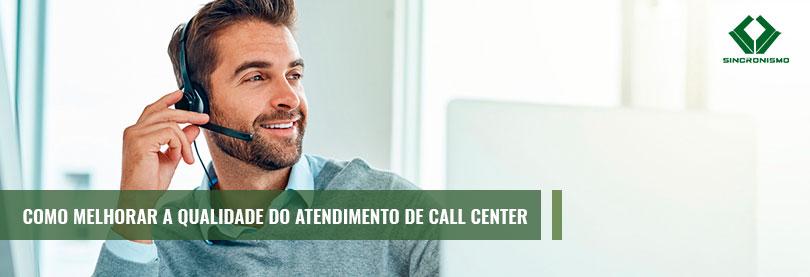 Como Melhorar a Qualidade de Atendimento de Call Center