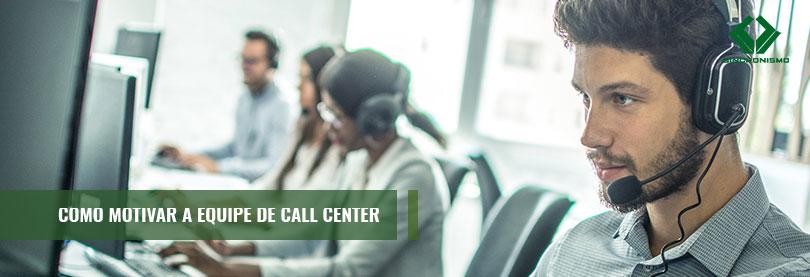 Como Motivar a Equipe de Call Center?