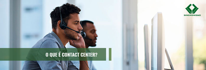 O que é Contact Center e Suas Vantagens?