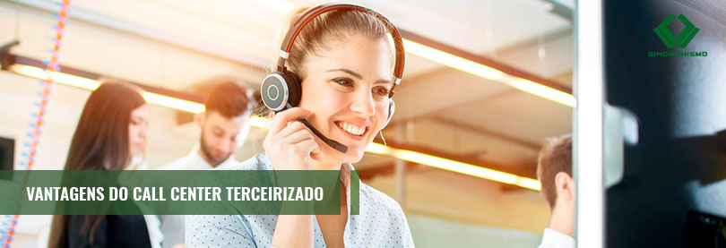 Vantagens do Call Center Terceirizado