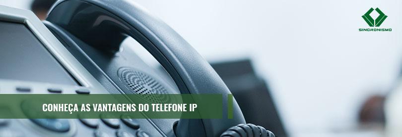 Conheça as Vantagens do Telefone Ip