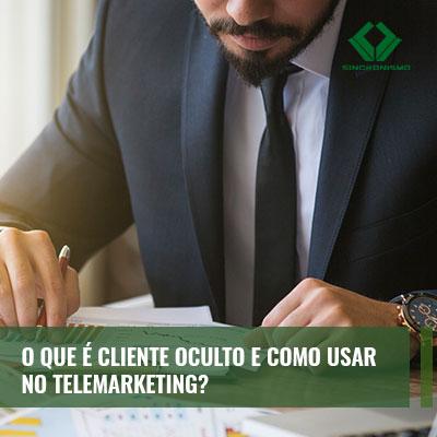 Saiba o que é cliente oculto e como usar no telemarketing