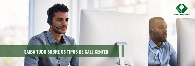 Saiba tudo sobre os tipos de call center com as dicas da Sincronismo