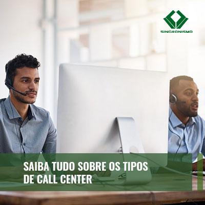 Saiba tudo sobre os tipos de call center com as dicas da Sincronismo .
