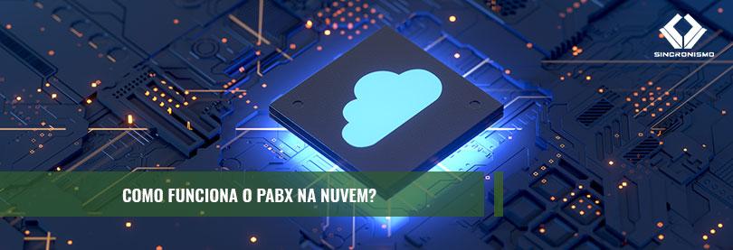 Saiba como funciona o PABX na nuvem com as dicas da Sincronismo
