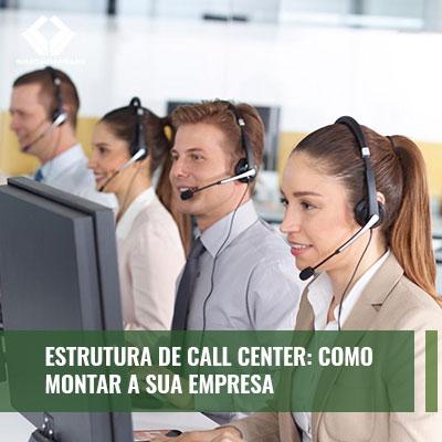 Saiba como montar uma estrutura de call center
