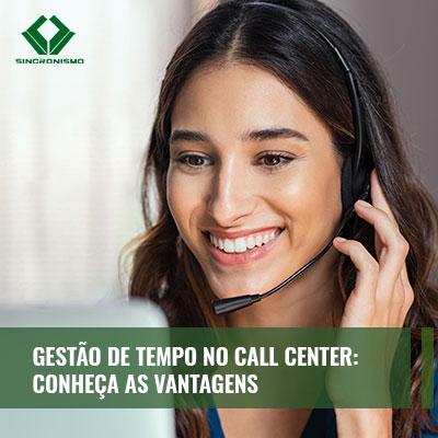 Vantagens da gestão de tempo no call center