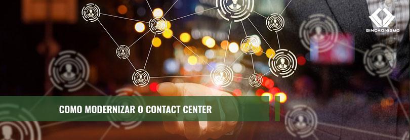 Como Modernizar o Contact Center