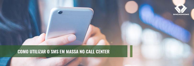Como Utilizar o SMS em Massa no Call Center