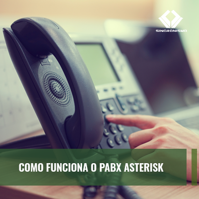 Como Funciona o PABX Asterisk