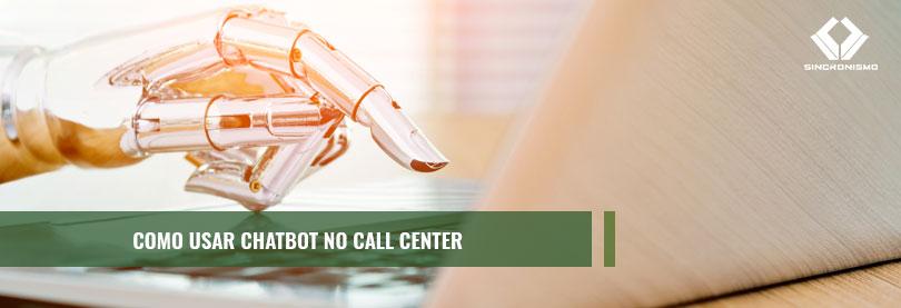 Chatbot no Call Center