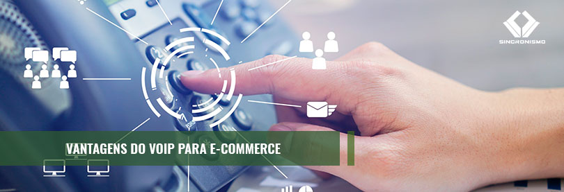 Vantagens do Voip para E-Commerce