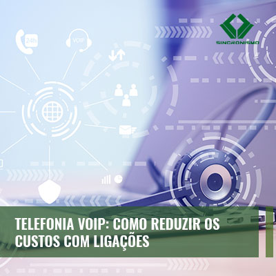 telefonia VoIP como reduzir custos com ligações
